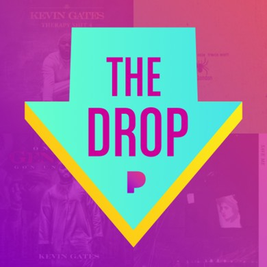 The Drop Playlist - Created by Kevin Gates | Pandora